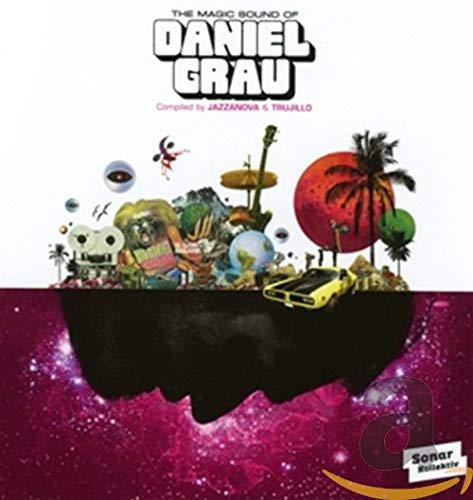 The Magic Sound Of Daniel Grau By Jazzanova & Trujillo