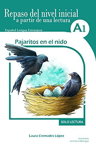 Pajaritos en el nido: Repaso del nivel inicial a partir de una lectura (Repaso de español a partir de una lectura) (Spanish Edition)