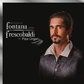 Fontana plays Frescobaldi on Pipe Organ