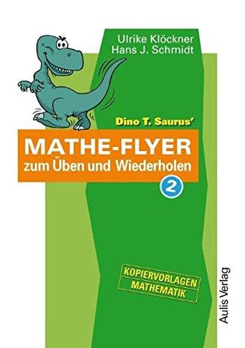Dino T. Saurus Mathe-Flyer 2 zum Üben und Wiederholen. Themenbereiche: Statistik und Wahrscheinlichkeitsrechnung, Quadratische Gleichungen und ... Grundwert. Kopiervorlagen Mathematik