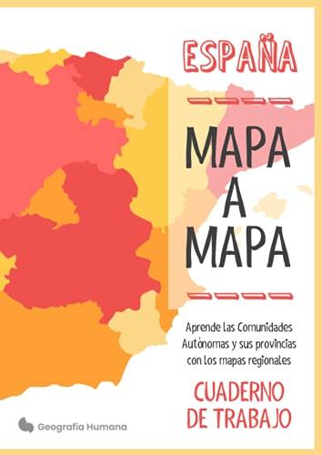 Mapa a Mapa: España: Aprende las Comunidades Autónomas y sus provincias con los mapas regionales. Cuaderno de trabajo A4