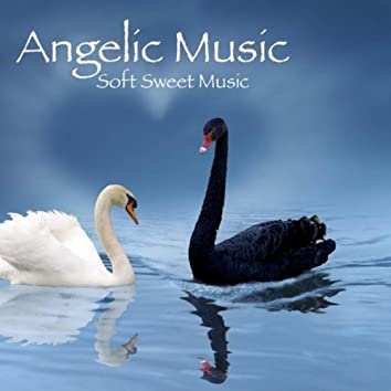 Angelic Music: Soft Sweet Music, Meditation and Relaxing Music With Sounds of Nature, Inner Peace, Autogenic Training