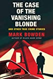 Image of The Case of the Vanishing Blonde: And Other True Crime Stories