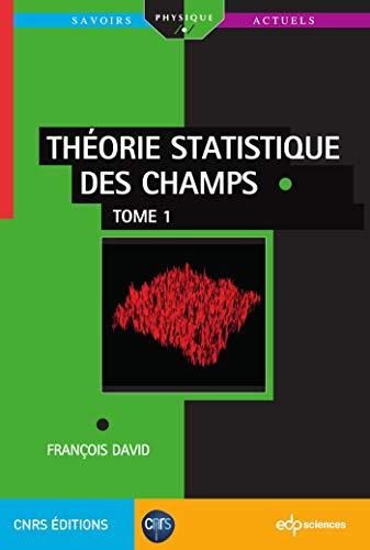 Théorie statistique des champs : Tome 1
