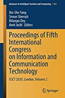 Proceedings of Fifth International Congress on Information and Communication Technology: ICICT 2020, London, Volume 2 (Advances in Intelligent Systems and Computing, 1184)