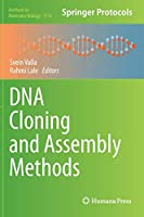 DNA Cloning and Assembly Methods (Methods in Molecular Biology, 1116)