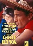 Gigi Riva. Ultimo hombre vertical
