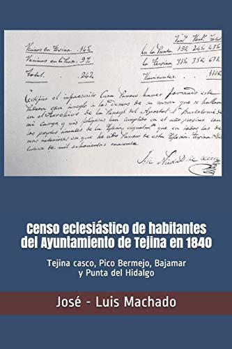 Censo eclesiástico de habitantes del Ayuntamiento de Tejina en 1840: Tejina casco, Pico Bermejo, Bajamar y Punta del Hidalgo (Censos de habitantes de Tejina. Tenerife.)
