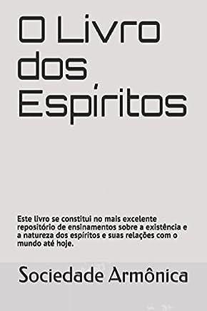 O Livro dos Espíritos: O Livro continua sendo um marco no Espiritismo, mas o