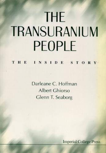 Transuranium People, The: The Inside Story
