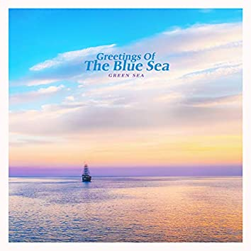 Greetings Of The Blue Sea
