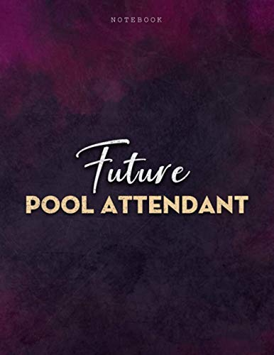 Lined Notebook Journal Future Pool Attendant Job Title Purple Smoke Background Cover: Personalized, Journal, Business, A4, Menu, Over 100 Pages, 21.59 x 27.94 cm, PocketPlanner, Mom, 8.5 x 11 inch