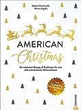 Kochbuch Weihnachten: American Christmas. Die 50 schönsten Rezepte & Traditionen für eine echt amerikanische Weihnachtszeit. Von Thanksgiving bis New Year's Day