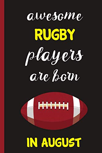 Awesome Rugby players are born in August : lined Rugby Notebook for Rugby players & Rugby coach | Birthday Gift For Rugby Lovers | gift for Rugby fans ... gift For Birthday & Christmas & Thanksgiving