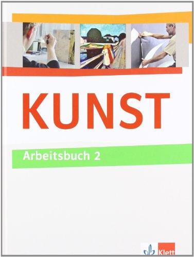 KUNST 2: Arbeitsbuch Klasse 7-10