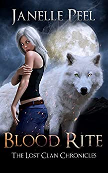 Blood Rite: The Lost Clan Chronicles Book 1 by [Janelle Peel]
