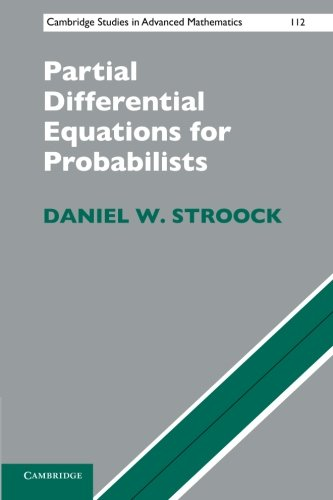 Partial Differential Equations for Probabilists (Cambridge Studies in Advanced Mathematics)