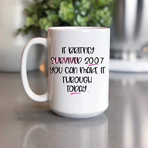 DKISEE Divertida taza de té de café para ella si Britney sobrevived 2007 idea de regalo amiga tazas con refranes sublimados