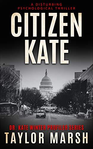 CITIZEN KATE: A Disturbing Political Thriller