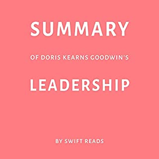 Summary of Doris Kearns Goodwin's Leadership by Swift Reads audiobook cover art