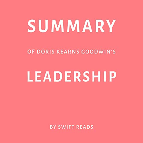 Summary of Doris Kearns Goodwin's Leadership by Swift Reads cover art