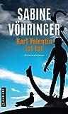 Karl Valentin ist tot: Kriminalroman (Hauptkommissar Perlinger) (Kriminalromane im GMEINER-Verlag) von Vöhringer, Sabine