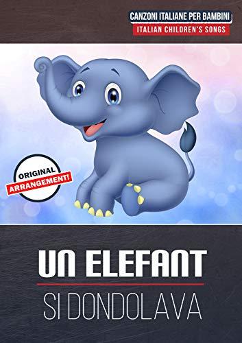 Un Elefante Si Dondolava (Italian Edition)