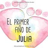 El primer año de Julia: El álbum de mi bebé