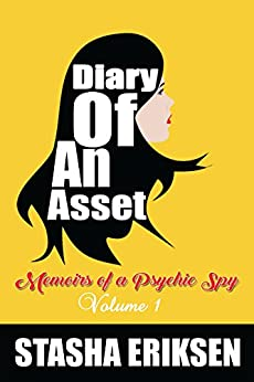 Diary of An Asset: Memoirs of a Psychic Spy by [Stasha Eriksen]