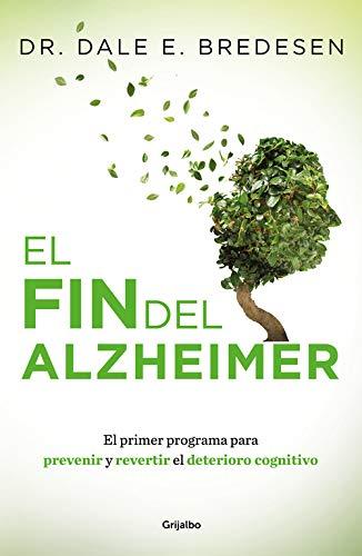 El fin del Alzheimer (Bienestar, salud y vida sana)