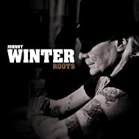 Roots by Johnny Winter (2011-10-11)