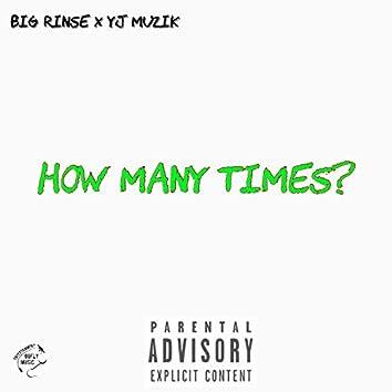 How Many Times? (feat. YJ Muzik)