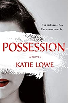 Possession: A Novel by [Katie Lowe]