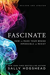 Fascinate, Revised and Updated: How to Make Your Brand Impossible to Resist - Available on Amazon *Affiliate ad