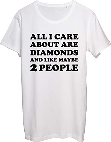All I Care About are Diamonds and Like Maybe 2 People - Camiseta para hombre
