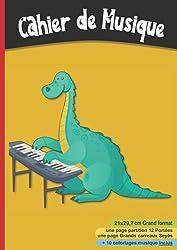 Cahier de Musique 21x29,7: cm | Partitions 12 portées et Grands Carreaux Seyès pour cours solfège, composition, chant | 108 pages - Dinosaure au piano