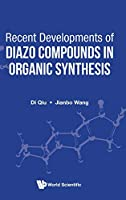 Recent Developments of Diazo Compounds in Organic Synthesis