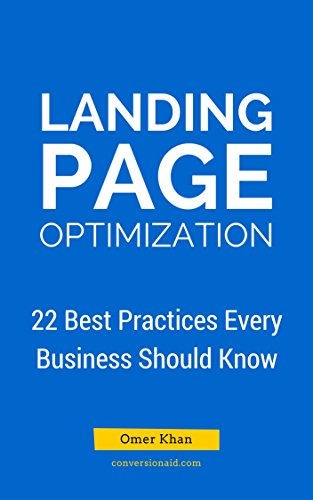 Landing Page Optimization: 22 Best Practices That Every Business Should Know