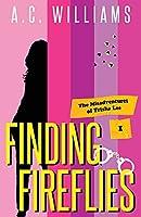Finding Fireflies (The Misadventures of Trisha Lee)