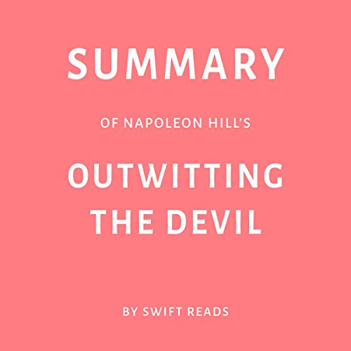Summary of Napoleon Hill's Outwitting the Devil by Swift Reads audiobook cover art