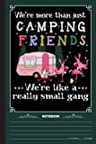 Were More Than Just Camping Friends Notebook: A Notebook, Journal Or Diary For Camper, Camping Lover - 6 x 9 inches, College Ruled Lined Paper, 120 Pages
