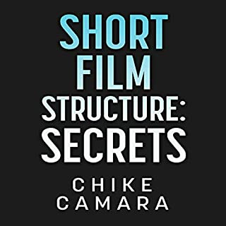 Short Film Structure Secrets: Creating Film Festival Ready Short Films audiobook cover art