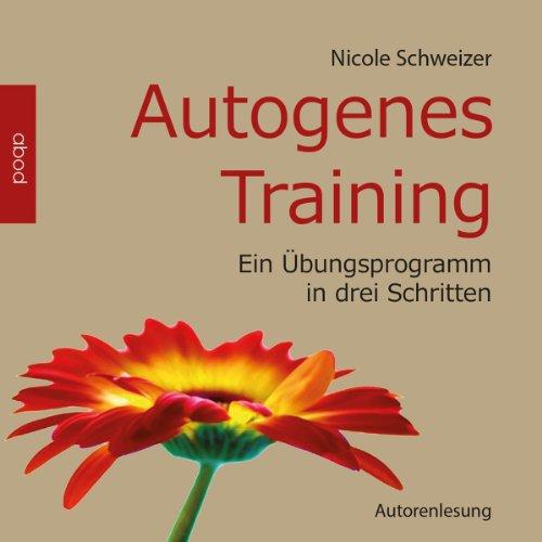 Autogenes Training: Ein Übungsprogramm in drei Schritten