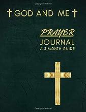 God And Me Prayer Journal A 3 Month: My Prayer Notebook An Extensive Guide