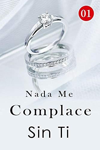Nada Me Complace Sin Ti 1: Yo o él (Spanish Edition)