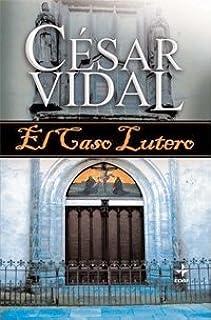 El Caso Lutero (Jerusalem): Amazon.es: Vidal, César: Libros