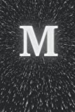 M: Monogram Initial M. Black Space Pattern. M Monogrammed Notebook. Lined 6x9 Inch, 120 Ruled Page. ...