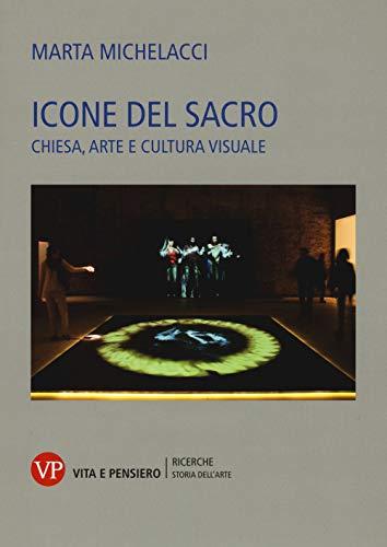Icone del sacro. Chiesa, arte e cultura visuale