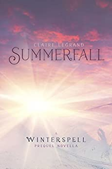 Summerfall: A Winterspell Novella by [Claire Legrand]