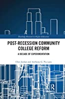 Post-Recession Community College Reform (Routledge Research in Higher Education)